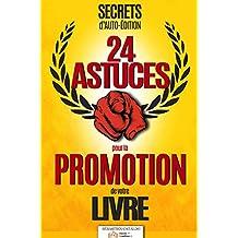 Secrets d'Auto-édition : 24 astuces et bien plus pour la promotion de votre livre (French Edition)