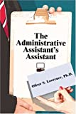 The Administrative Assistant's Assistant, Oliver S. Lawrence, 1424151562