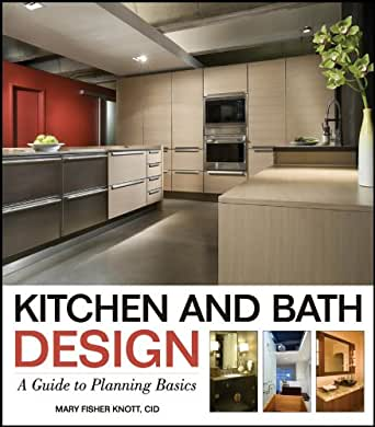 Kitchen And Bath Design A Guide To Planning Basics Kindle Edition By Mary