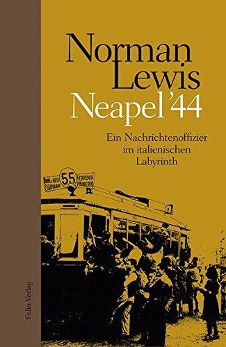 Neapel '44: Ein Nachrichtenoffizier im italienischen Labyrinth
