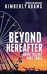 Beyond Hereafter (The Movie Trilogy Book 3)