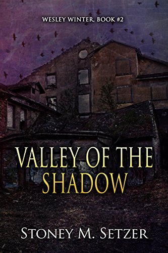 Valley of the Shadow: Wesley Winter Book #2