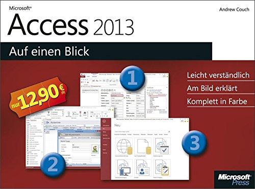 Microsoft Access 2013 auf einen Blick Gebundenes Buch – 26. Juni 2013 Andrew Couch 3866458835 978-3-86645-883-3 Access 2013; Einführung