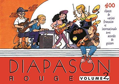 Diapason Rouge, volume 2 : Carnet de 400 chants de variété française et internationale avec accords de guitare