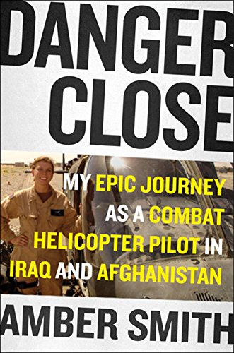 Danger Close: One Woman's Epic Journey as a Combat Helicopter Pilot in Iraq and Afghanistan (Thorndike Press Large Print Biographies and Memoirs)