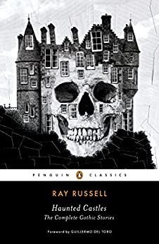 Haunted Castles: The Complete Gothic Stories (Penguin Horror) by [Russell, Ray]