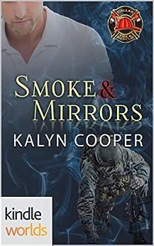 Dallas Fire & Rescue: Smoke & Mirrors (Kindle Worlds Novella) (Guardian Elite Book 1) by [Cooper, KaLyn]