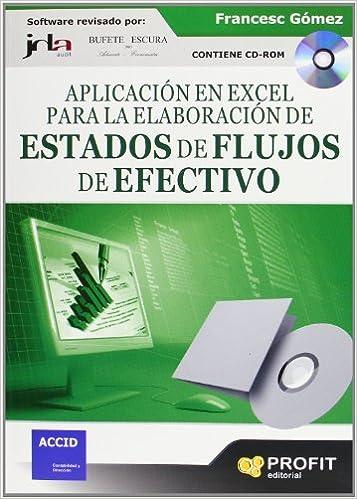 Descargar nuevos libros kobo Aplicación en Excel para la elaboración de estados de flujo de efectivo: Contiene CD-ROM 8496998894 en español PDF CHM ePub