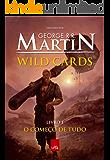Wild Cards: o começo de tudo - Livro 1