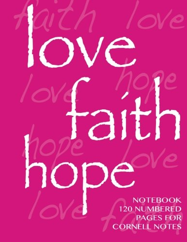 Love, Hope, Faith Notebook 120 numbered pages for Cornell Notes: Notebook for Cornell notes with pink cover - 8.5