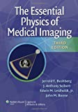 The Essential Physics of Medical Imaging, Third Edition 3rd Edition
