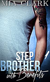 Stepbrother Benefits 1 Mia Clark ebook product image