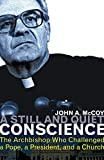 img - for A Still and Quiet Conscience: The Archbishop Who Challenged a Pope, a President, and a Church book / textbook / text book