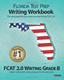FLORIDA TEST PREP Writing Workbook FCAT 2. 0 Writing Grade 8, Test Master Press Florida, 1477635238