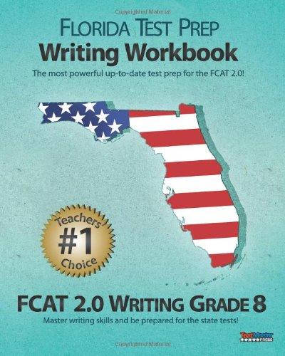 FLORIDA TEST PREP Writing Workbook FCAT 2.0 Writing Grade 8