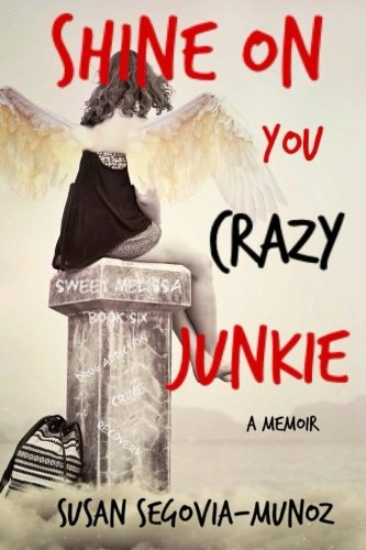 Shine On You Crazy Junkie: a Memoir (Sweet Melissa) (Volume 6)