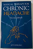 Manual Therapy for Chronic Headaches, Edeling, Joy, 0750616199
