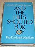 img - for And the Hills Shouted for Joy: The Day Israel Was Born, book / textbook / text book