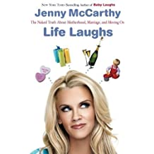 Life Laughs: The Naked Truth about Motherhood, Marriage, and Moving On Reprint edition by McCarthy, Jenny (2007) Paperback