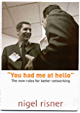 You had me at hello: The new rules for better networking