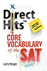 Direct Hits Core Vocabulary of the SAT: Volume 1 2010 Edition Paperback