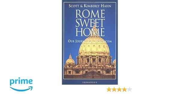 Rome Sweet Home: Our Journey to Catholicism: Amazon.es: Scott Hahn, Kimberly Hahn: Libros en idiomas extranjeros