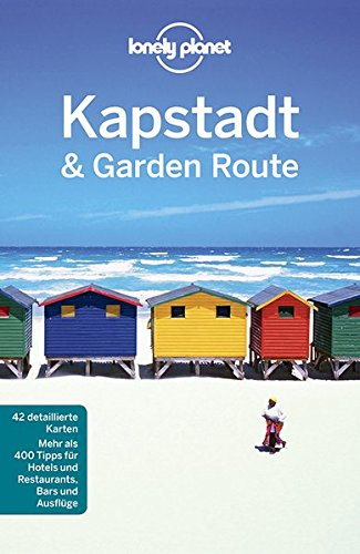 Lonely Planet Reiseführer Kapstadt & die Garden Route (Lonely Planet Reiseführer Deutsch)