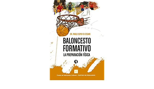Amazon.com: Baloncesto formativo: La preparación física (Spanish Edition) eBook: Pablo Alberto Esper Di Cesare: Kindle Store