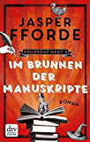 Im Brunnen der Manuskripte: Roman (Thursday next 3)