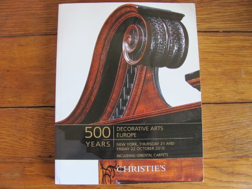 Christies Auction Catalog, 500 Years Decorative Arts Europe, October 2010