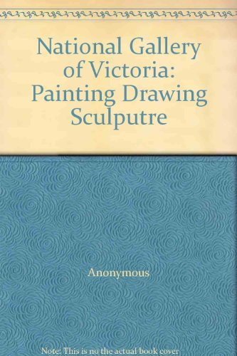 National Gallery of Victoria: Painting Drawing Sculputre