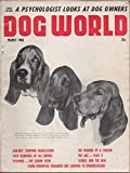 img - for Dog World, vol. 45, no. 3 (March 1960): A Psychologist Looks at Dog Owners, The Making of a Fancier, 1959 Rankings of All Breeds, Panic-Prompted Measures Not Answer to Monorchidism book / textbook / text book