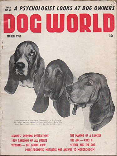Dog World, vol. 45, no. 3 (March 1960): A Psychologist Looks at Dog Owners, The Making of a Fancier, 1959 Rankings of All Breeds, Panic-Prompted Measures Not Answer to Monorchidism