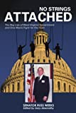 No Strings Attached: The Big Lies of West Virginia Government and One Man's Fight for the Truth by Senator Weeks (2007-11-21)