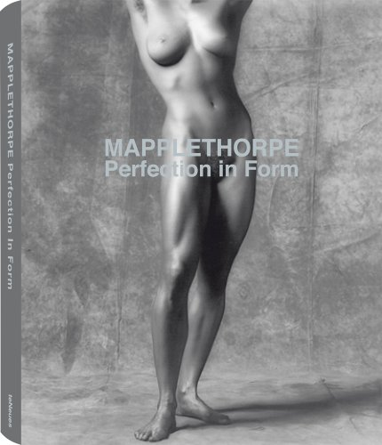 perfectionin Form ~ Robert Mapplethorpe, Jonathan Nelson, Bruno Corà, Franca Falletti