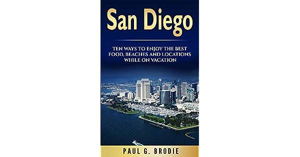 Amazon.com: San Diego: San Diego: Ten Ways to Enjoy The Best ...