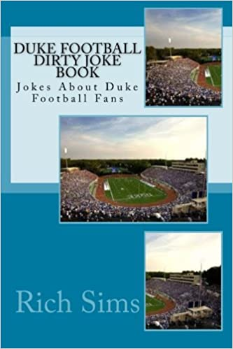 Duke Football Dirty Joke Book: Jokes About Duke Football Fans (Football Joke Books)