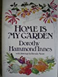 Home Is My Garden, Dorothy H. Innes, 0002723115