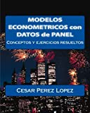 MODELOS ECONOMETRICOS con DATOS de PANEL: Conceptos y ejercicios resueltos