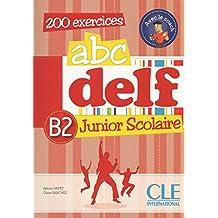 ABC DELF - B2 Junior scolaire: 200 exercices + CD