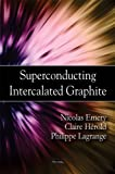 Superconducting Intercalated Graphite, Nicolas Emerya and Claire Hérolda, 1604566094