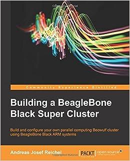 Building a beaglebone black super cluster andreas josef reichel building a beaglebone black super cluster andreas josef reichel 9781783989447 amazon books fandeluxe Image collections