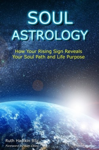 Astrology Sign Horoscope - Soul Astrology: How Your Rising Sign Reveals Your Soul Path and Life Purpose