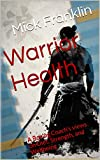 img - for Warrior Health: A Boxing Coach's views on Diet, Strength, and Wellbeing book / textbook / text book