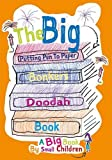 The Big Bonkers Doodah Book: Volume. 1: A Big Book by Small Children