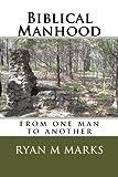 Biblical Manhood, Ryan Marks, 1492760188
