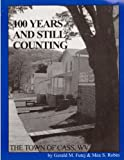 img - for 100 Years and Still Counting: The Town of Cass, WV book / textbook / text book