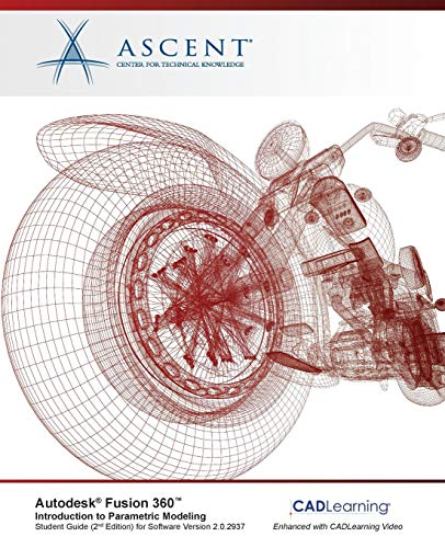 Autodesk Fusion 360 Introduction to Parametric Modeling: Autodesk Authorized Publisher - 2nd Edition (Best Cad Program For 3d Printing)