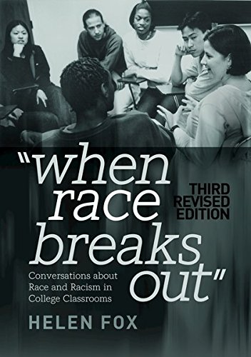When Race Breaks Out: Conversations about Race and Racism in College Classrooms  3rd Revised edition (Higher Ed)
