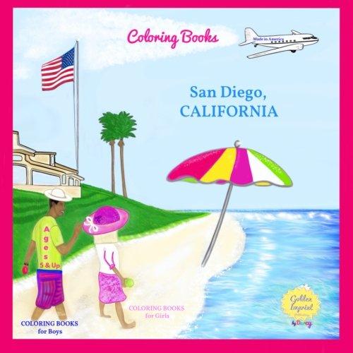 (COLORING BOOKS, COLORING BOOKS for Girls, COLORING BOOKS for Boys: San Diego CALIFORNIA)